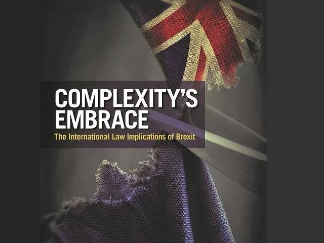 Publication │ Complexity's Embrace : The International Law Implications of Brexit