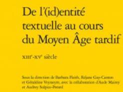 Nouvelle publication: De l'(id)entité textuelle au cours du Moyen Âge tardif - XIIIe-XVe siècle