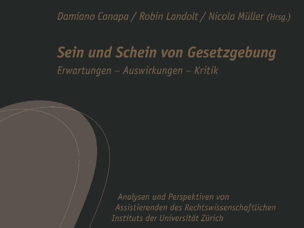 Publication │ Sein und Schein von Gesetzgebung: Erwartungen, Auswirkungen, Kritik