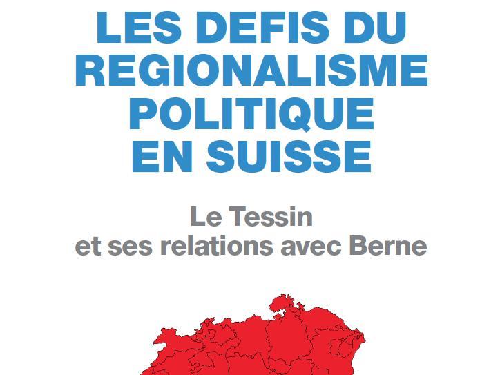 Les défis du régionalisme politique en Suisse. Le Tessin et ses relations avec Berne