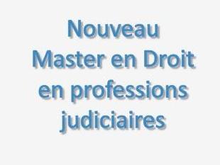 Nouveau Master en Droit en professions judiciaires