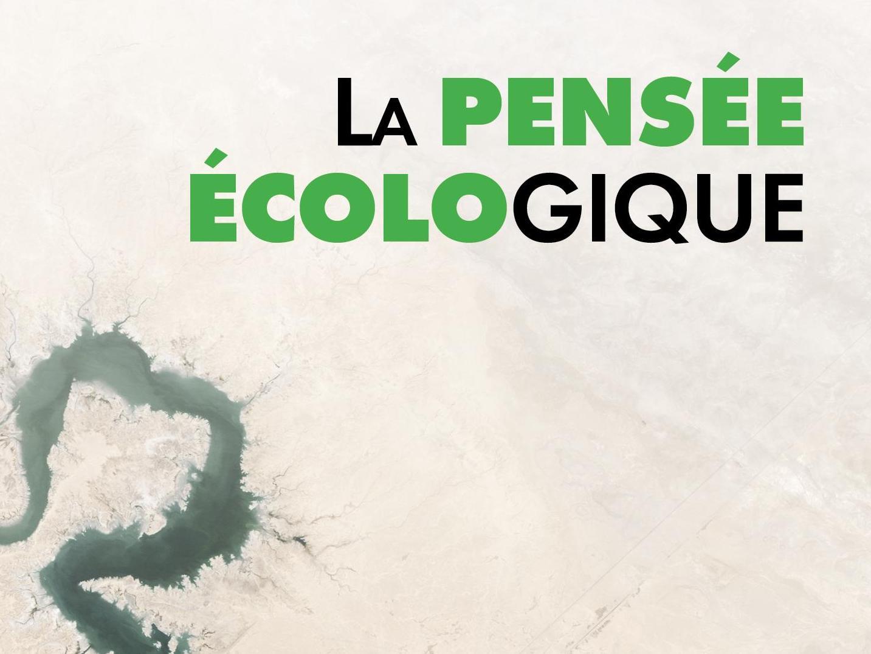 « La Pensée écologique » évolue