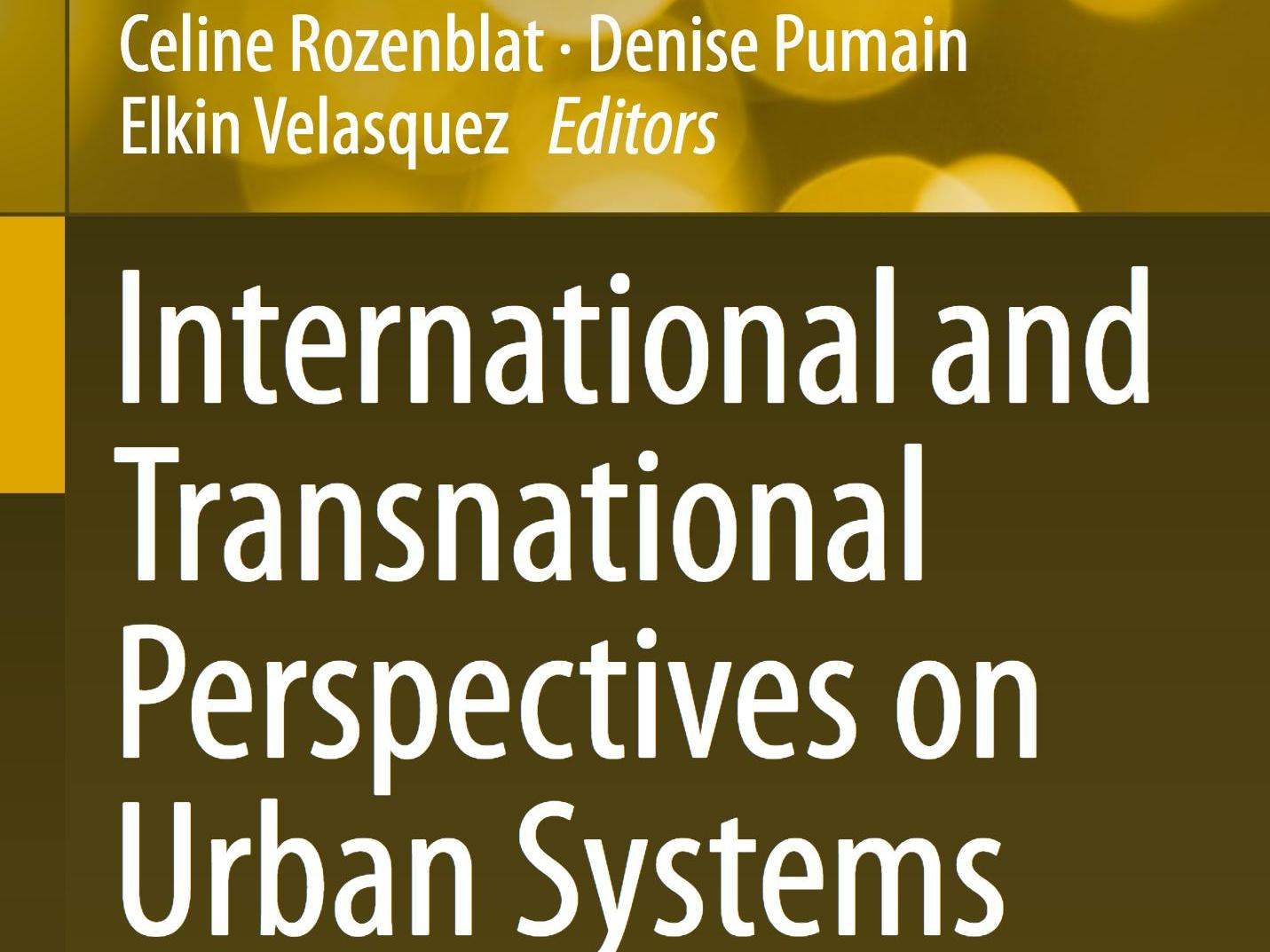 Publication of the book : International and Transnational Perspectives on Urban Systems