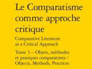 Nouvelles publications - Le Comparatisme comme approche critique / Comparative Literature as a Critical Approach