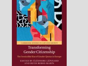 Transforming Gender Citizenship. The Irresistible Rise of Gender Quotas in Europe.