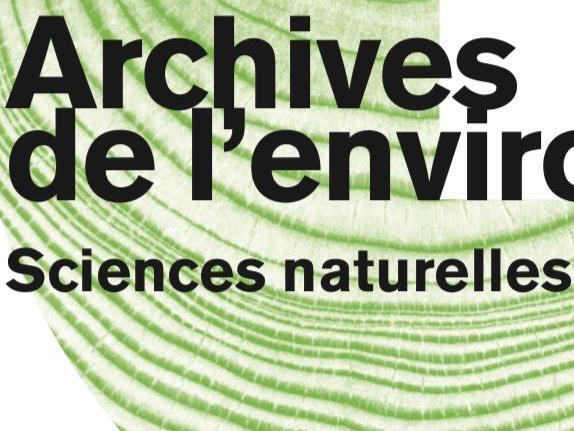 Archives de l'environnement. Histoire et sciences naturelles