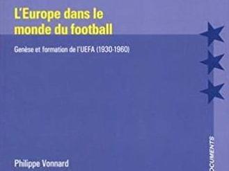 L'Europe dans le monde du football : Genèse et formation de l'UEFA (1930-1960)
