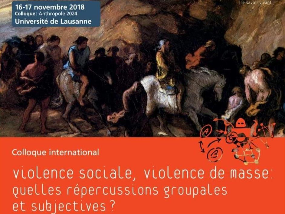 Colloque international: violence sociale, violence de masse.  Quelles répercussions groupales et subjectives?