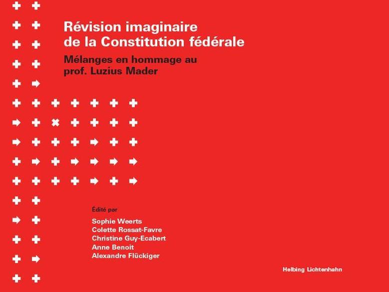 Publication. Révision imaginaire de la Constitution fédérale.