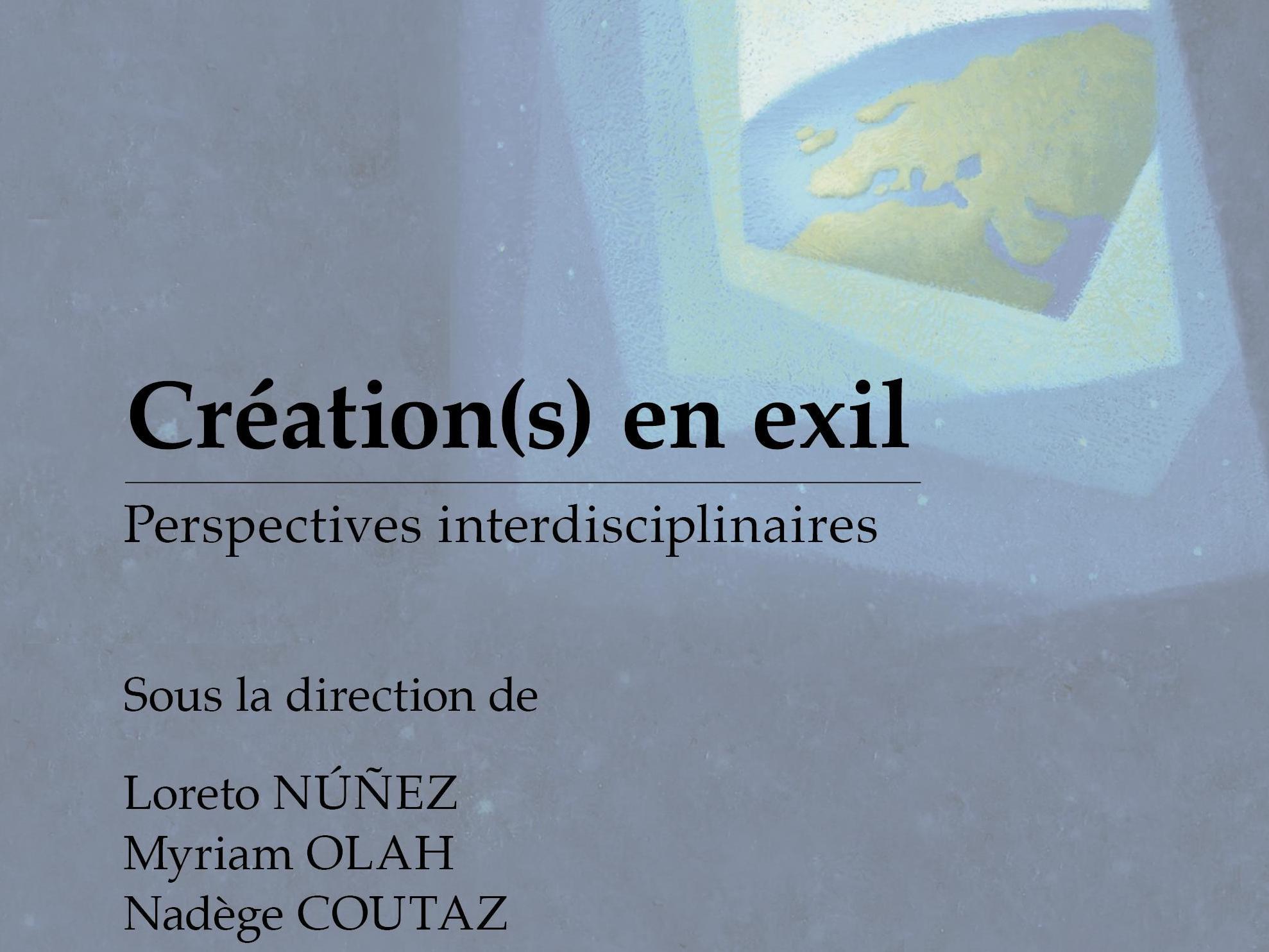 Nouvelle publication - Création(s) en exil. Perspectives interdisciplinaires