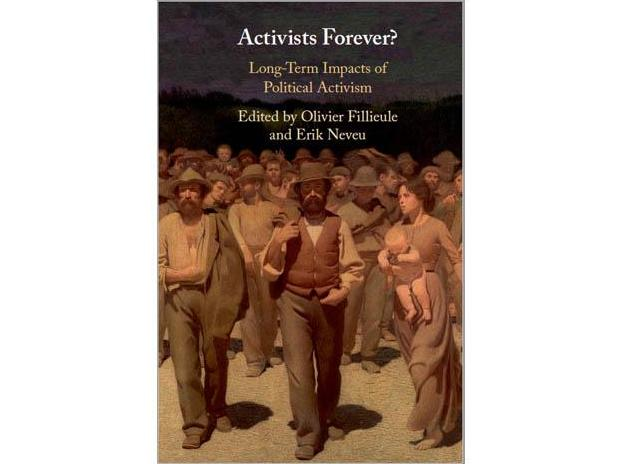 "Parution du livre ""Activists Forever? Long-Term Impacts of Political Activism"", édité par Olivier Fillieule et Erik Neveu."
