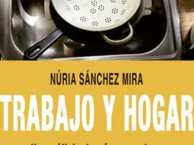 """Le livre """"Trabajo y hogar » de Núria Sánchez Mira vient de sortir"""