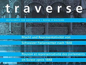 Macht und Repräsentativität von Schweizer Parlamenten nach 1848/Pouvoir et représentativité des parlements en Suisse après 1848