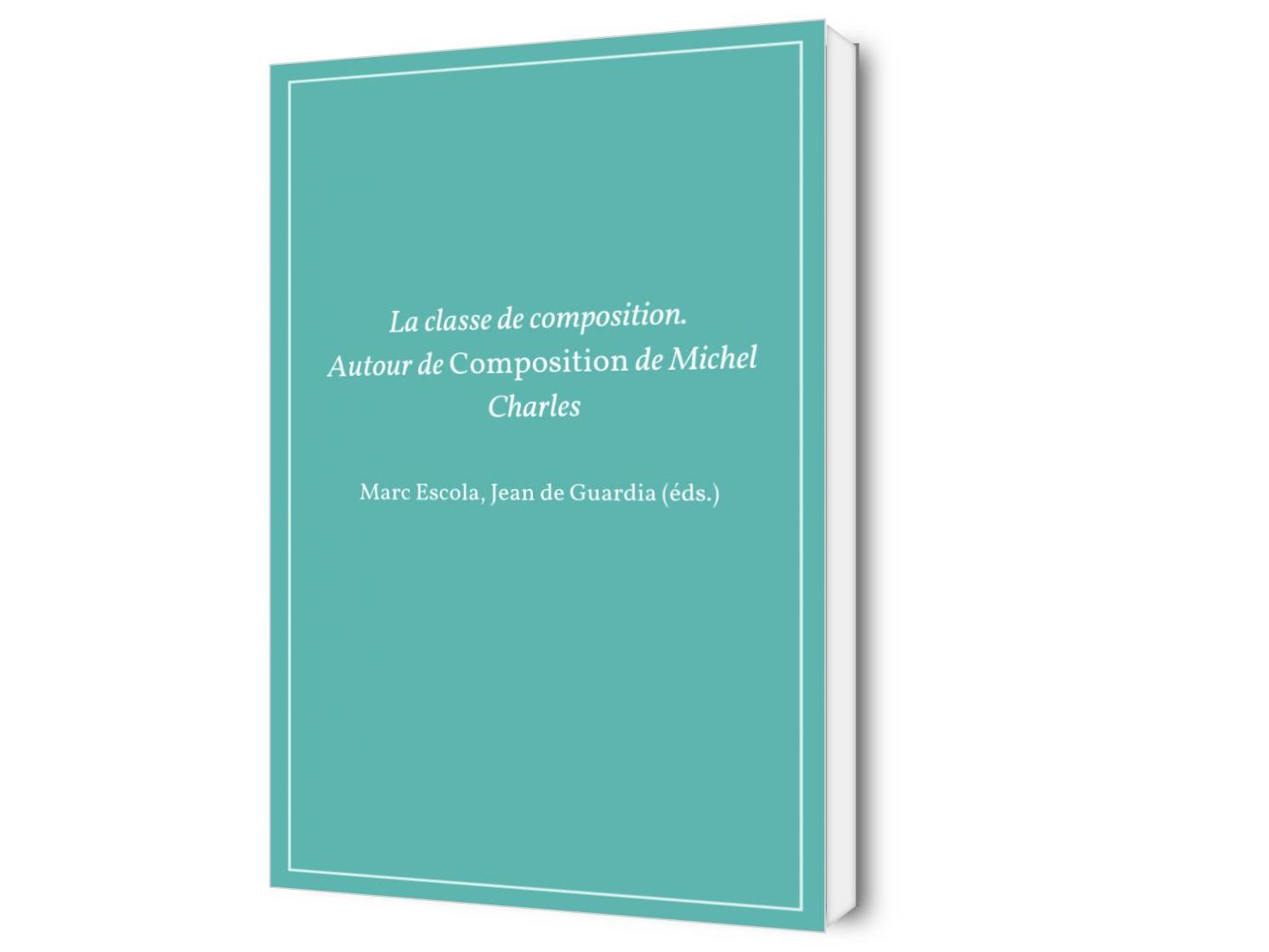 La classe de composition. Autour de « Composition » de Michel Charles