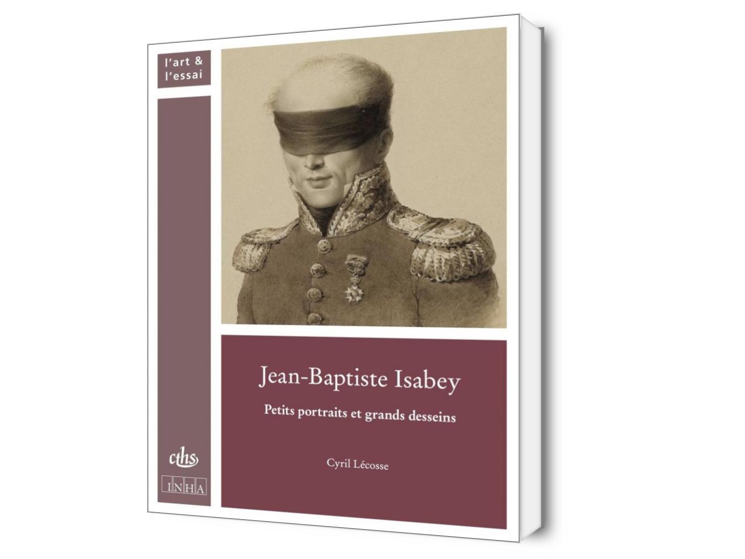 Jean-Baptiste Isabey. Petits portraits et grands desseins