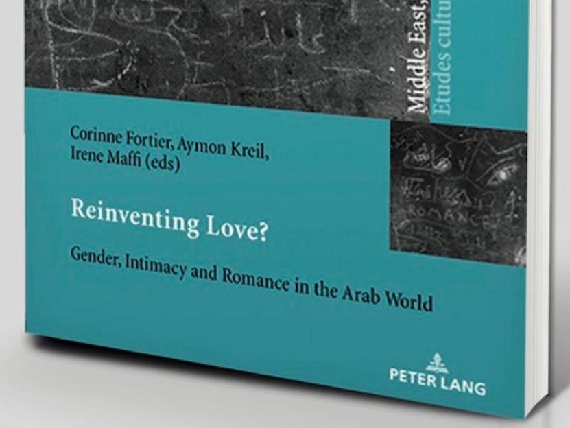 Reinventing Love ? Gender, intimacy and romance in the Arab world