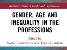 """""""Do Gender Regimes Matter?: Converging and Diverging Career Prospects among Young French and Swiss Lawyers"""" un chapitre issu de la recherche FNS """"Gendered Globalisation of the Legal Professions"""" vient d'être publié dans """"Gender, Age and Inequality in the Professions"""""""