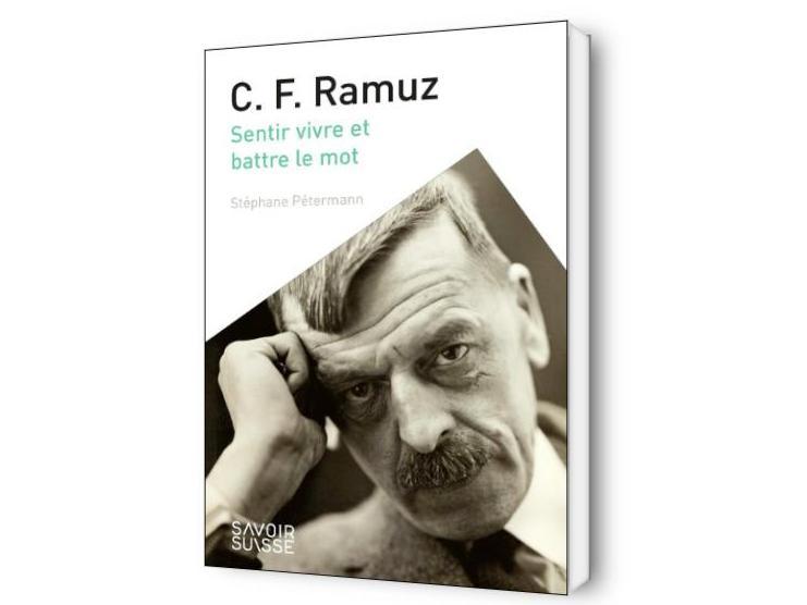 C. F. Ramuz. Sentir vivre et battre le mot