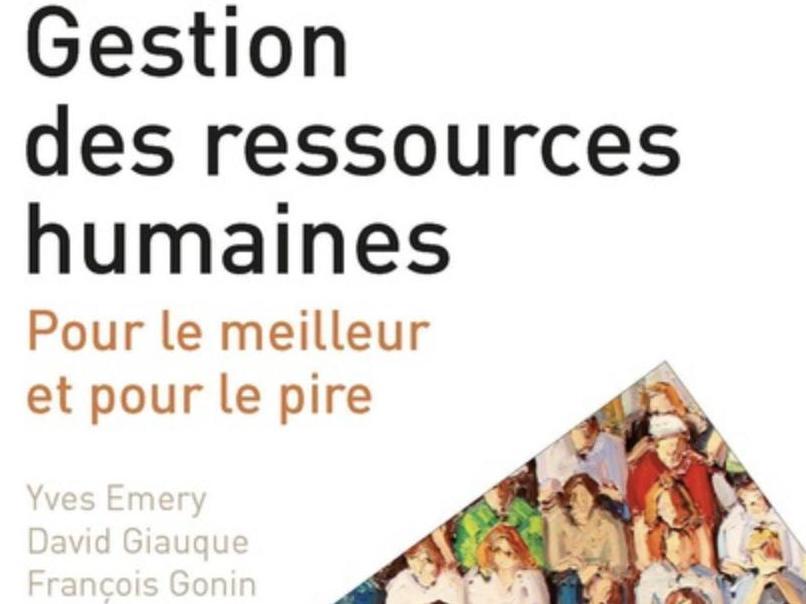 """Parution du livre """"Gestion des ressources humaines. Pour le meilleur et pour le pire"""" d'Yves Emery, David Giauque et François Gonin, PPUR, Le Savoir Suisse, 2019"""