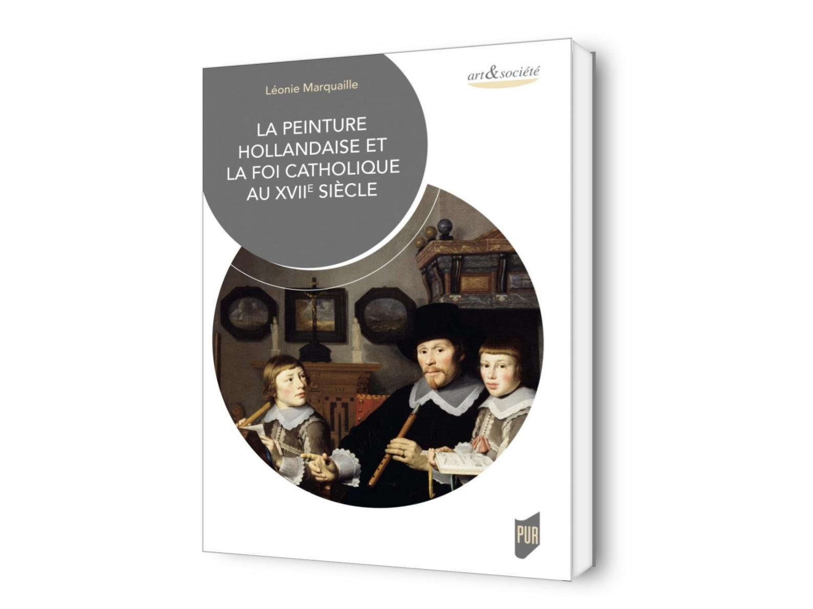 La Peinture Hollandaise Et La Foi Catholique Au Xviie Siècle News