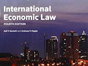 Nouvelle publication: Qureshi/Ziegler, INTERNATIONAL ECONOMIC LAW (4e éd., 2019)