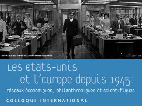 Les Etats-Unis et l'Europe depuis 1945 : réseaux économiques, philanthropiques et scientifiques