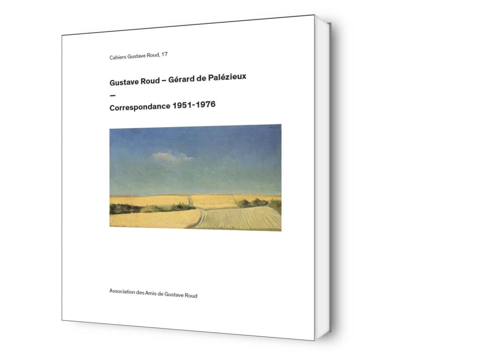 Gustave Roud – Gérard de Palézieux: Correspondance 1951-1976