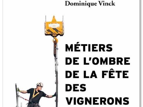 «Métiers de l'ombre de la Fête des Vignerons», parution de l'ouvrage de Dominique Vinck, professeur à la Faculté des sciences sociales et politiques (STSLab).