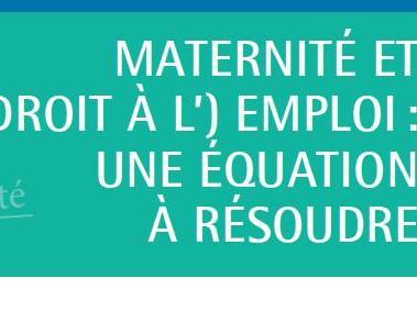 """Débat public """"Maternité et (droit à l') emploi: une équation à résoudre."""