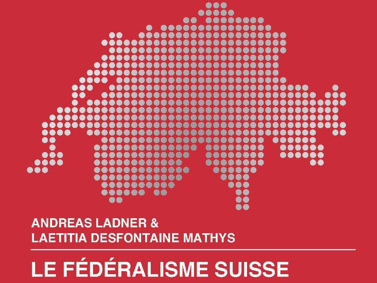 Publication l Le fédéralisme suisse : l'organisation territoriale et l'accomplissement des prestations étatiques en Suisse